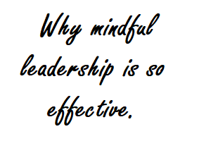 Does mindful leadership work?